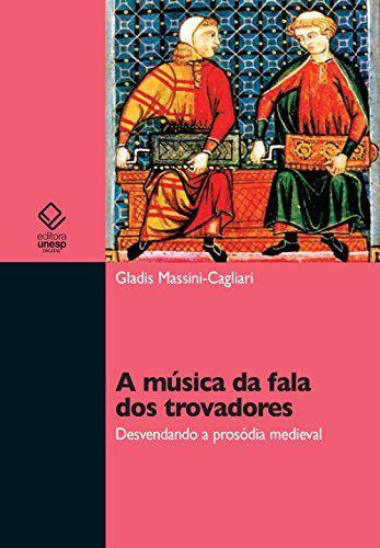 A música da fala dos trovadores: desvendando a pro-sódia medieval - Buscar con Google