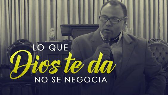 Lo que Dios te da no se negocia | Rev. Carlos Zabaleta