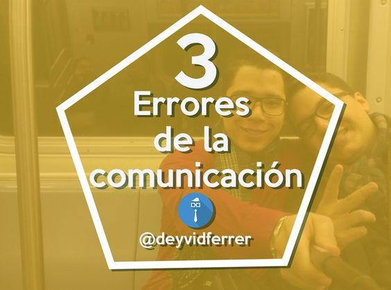 3 Errores de la comunicación - Deyvid Ferrer - Diseño web - Programacion - Startup