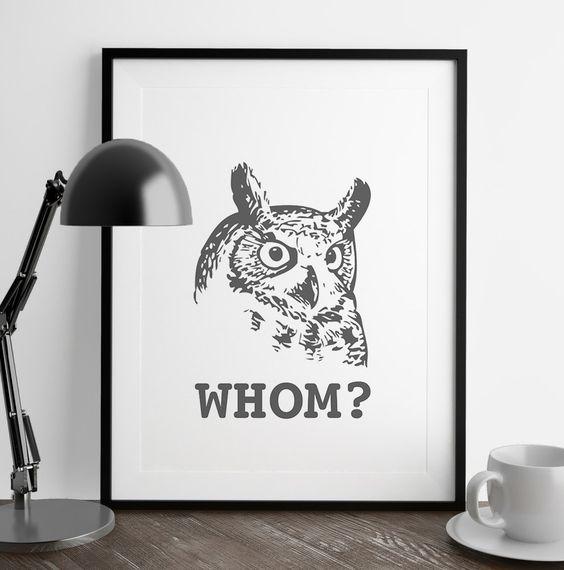 New to FuzzyandBirch on Etsy: Whom Owl Print | Grammatically Correct Owl | Funny Wall Art | Home Decor | Art Print | Kitchen Wall Art | Funny Art | Fuzzy and Birch (9.00 GBP)