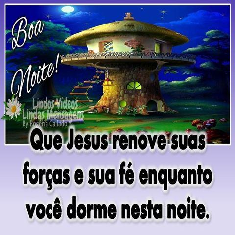 Que Jesus Renove Suas Forcas Com Imagens Frases De Boa Noite