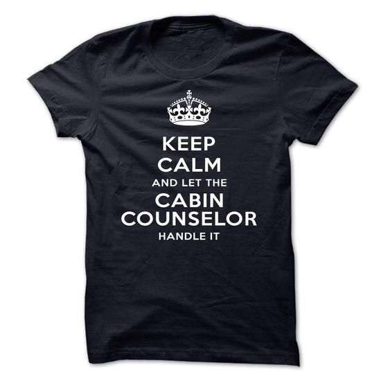 Keep Calm And Let The Cabin counselor Handle It T Shirts, Hoodies. Check price ==► https://www.sunfrog.com/LifeStyle/Keep-Calm-And-Let-The-Cabin-counselor-Handle-It-hdhcv.html?41382 $19