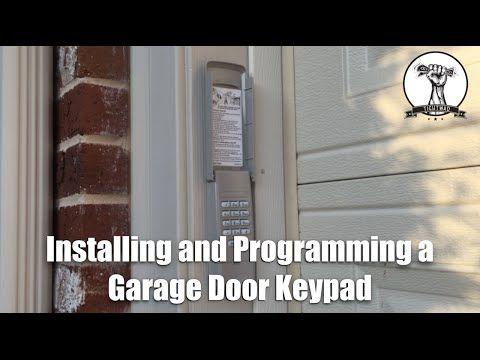 How To Install And Program A Garage Door Opener Keypad Youtube Garage Doors Garage Door Keypad Garage Door Opener