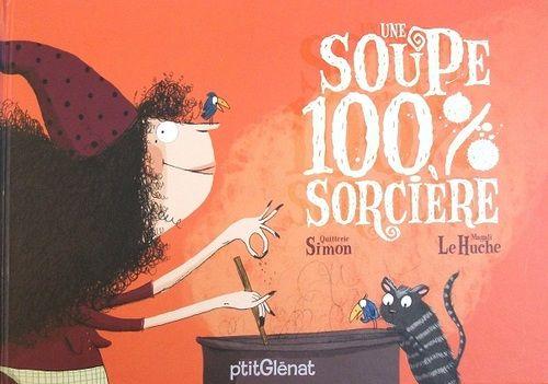 Etude De L Album Une Soupe 100 Sorciere Une Soupe 100