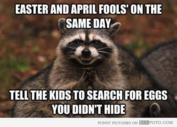 Easter and April Fools on the same day