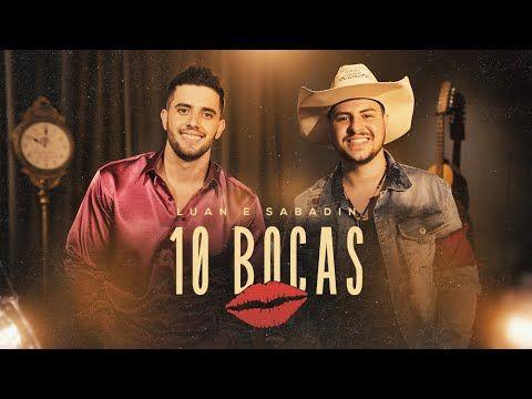 Luan E Sabadin 10 Bocas Youtube Em 2020 Musicas Sertanejas