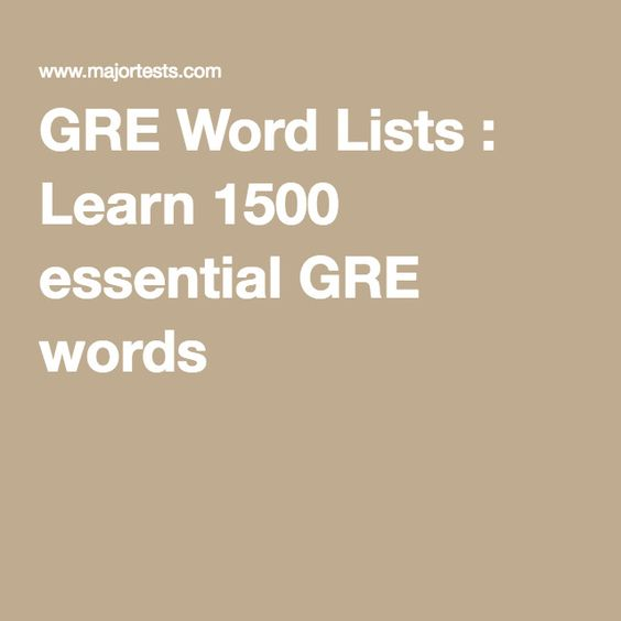 GRE Word Lists : Learn 1500 essential GRE words