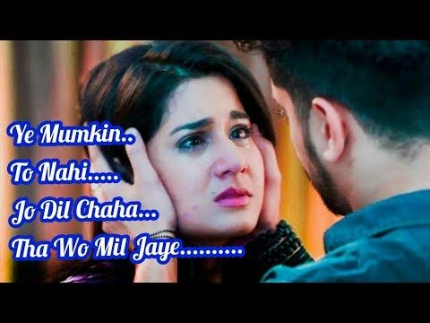 Avneil Ye Mumkin To Nahi Jo Dil Chaha Tha Wo Mil Jaye Whatsapp Status Video 2018 Youtube Youtube Download Video Video