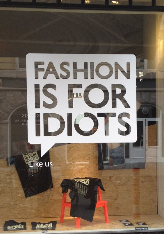 Fashion is for idiots - like us.  Copenhagen.