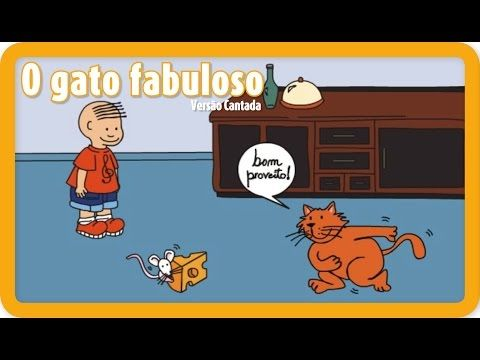 4 O Gato Fabuloso Cantada Portugues Youtube Musicas