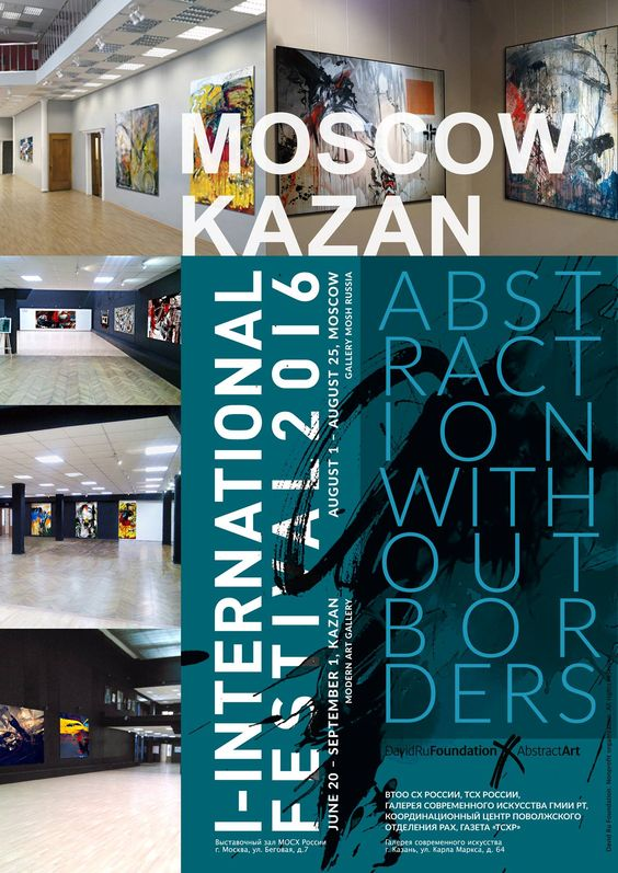 "I INTERNATIONAL FESTIVAL ""ABSTRACTION WITHOUT BORDERS"" 2016  June 20 – September 1, 2016, Modern Art Gallery, Kazan, Russia August 1 – August 25, 2016, Gallery MOSH Russia, Moscow, Russia"