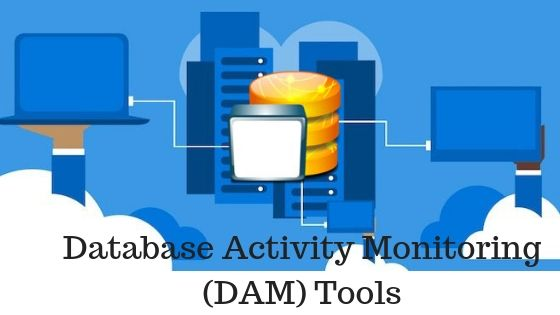 Top Features To Look For In Database Activity Monitoring Dam Tools Technology Updates Activities Software Update