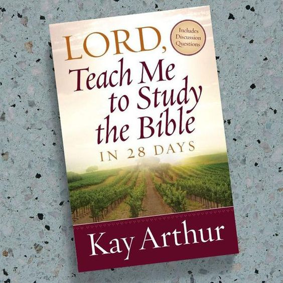 Lord Teach Me To Study The Bible In 28 Days Inductive Bible Study Bible Study Books Understanding The Bible