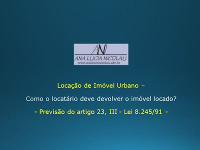 Ana Lucia Nicolau - Advogada: Locação de Imóvel urbano - Término da Locação -