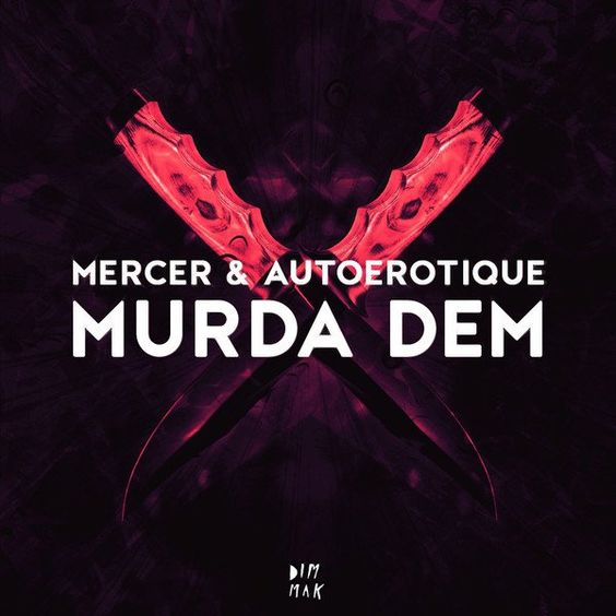 Autoerotique & Mercer - Murda Dem (Original Mix) - http://dirtydutchhouse.com/album/autoerotique-mercer-murda-dem-original-mix/