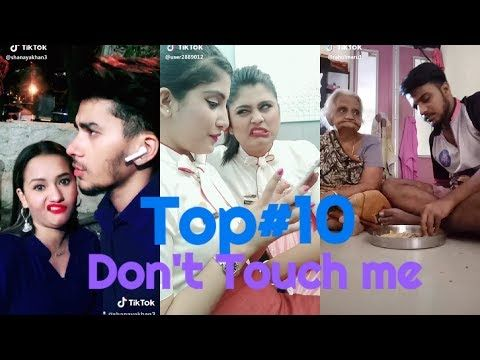 Don T Touch Me Challenge Top 10 Most Liked Videos Tik Tok Musically My Way Of Anything Youtube Dont Touch Me Touch Me Dont Touch