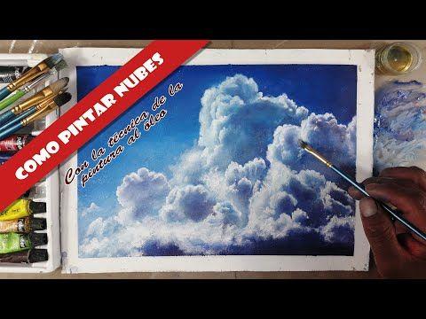 Como Pintar Nubes Paso A Paso Técnica De Pintura Al óleo Youtube Pintar Nubes Pintura Al óleo Para Principiantes Tecnicas De Pintura Oleo