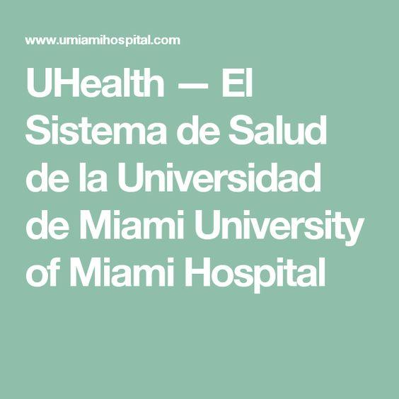 UHealth — El Sistema de Salud de la Universidad de Miami University of Miami Hospital