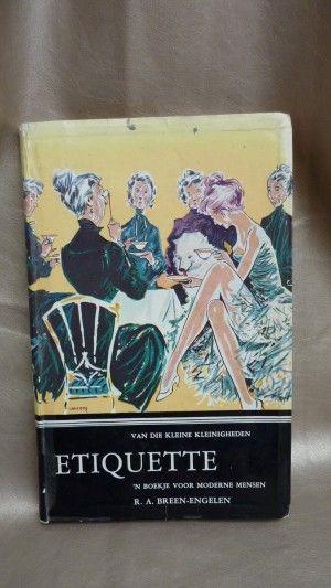 Etiquette, van die kleine kleinigheden. Een boekje voor moderne mensen. Derde druk 1964