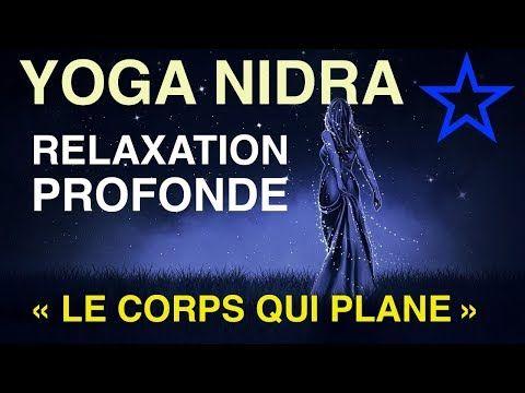 Yoga Nidra N 4 Relaxation Profonde Meditation Guidee En Francais Francois Yogesh Youtube Yoga Nidra Musique De Meditation Et Yoga Kundalini