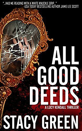 All Good Deeds: a gritty psychological thriller (The Lucy Kendall Series Book 1), http://www.amazon.com/dp/B00MUZMDYY/ref=cm_sw_r_pi_awdm_x_Ie39xb3HA6HJ0
