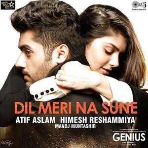 02 Dil Meri Na Sune Genius In 2020 Mp3 Song Download Genius Movie Hd Movies Download