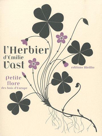 Emilie Vast, L'herbier d'Emilie Vast : Petite flore des bois d'Europe Médiathèque : ?