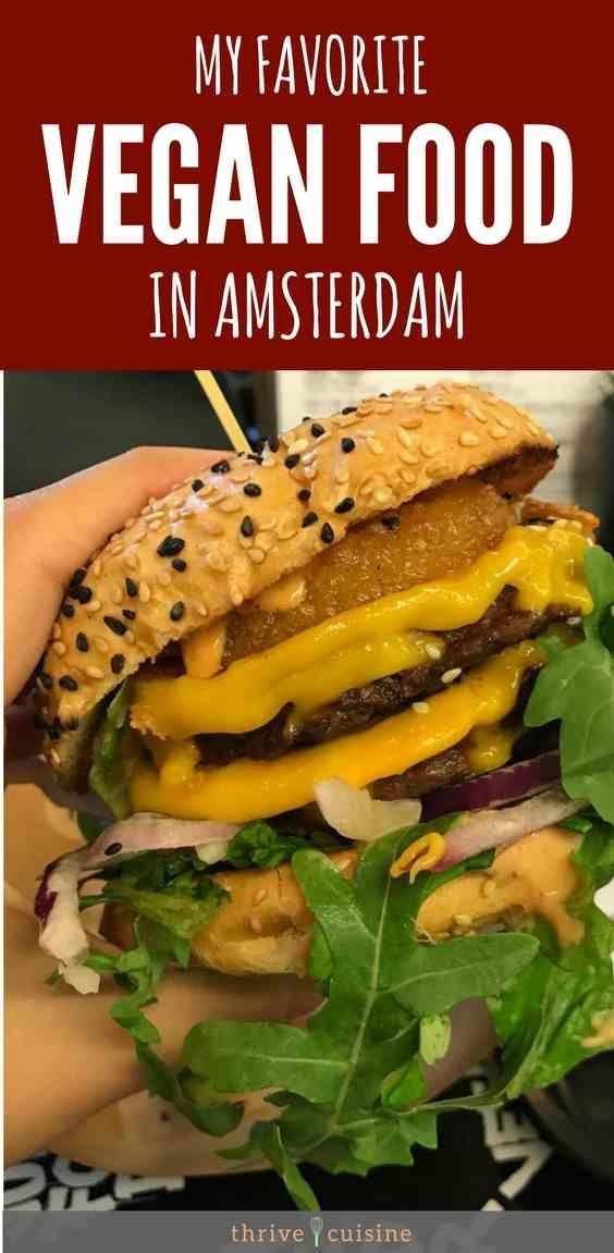 The Best Vegan Restaurants And Food We Tried In Amsterdam Vegan Recipes Healthy Veg Restaurant Best Vegan Snacks