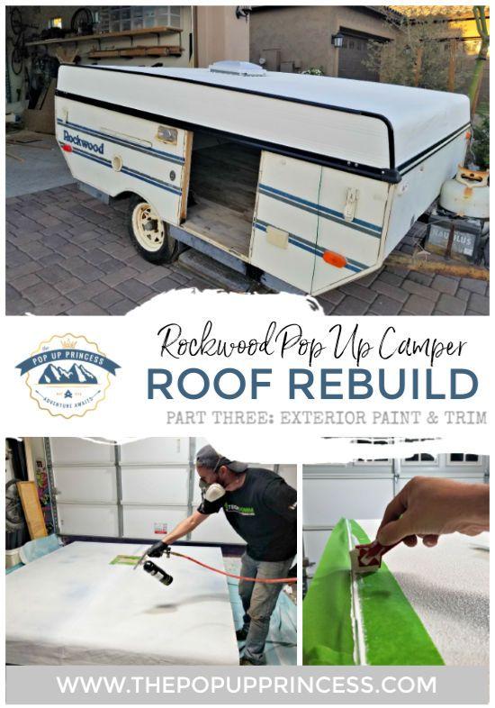 Rockwood Pop Up Camper Roof Rebuild Exterior Camper Repair