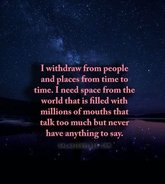 Galaxies Vibes Part 3 Quotes About Everything Needing Space Quotes Space Quotes