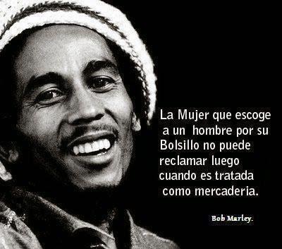 #FrasesYReflexionesSobreLasMujeres  #BobMarleyFrases: Bob Marley Frases | Sobre Las Mujeres