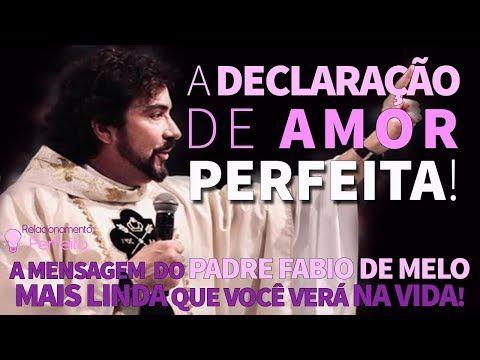 A Declaracao De Amor Perfeita Sexta Feira Santa Padre Fabio De