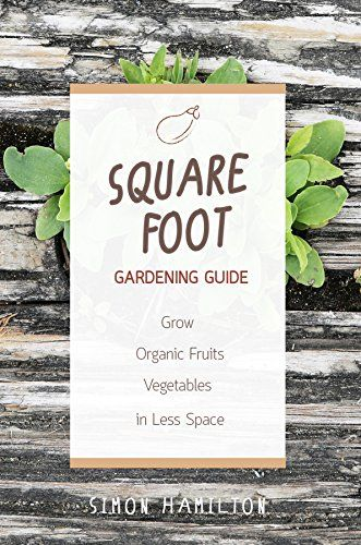 Square Foot Gardening Guide:Grow Organic Fruits and Veget... https://www.amazon.com/dp/B01EYV6GBM/ref=cm_sw_r_pi_dp_x_cN2OxbXVA0GKT