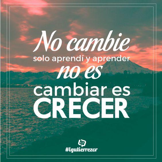 No Cambie Solo Aprend U00ed Y Aprender No Es Cambiar Es Crecer U0026quot   Lgutierrezcr