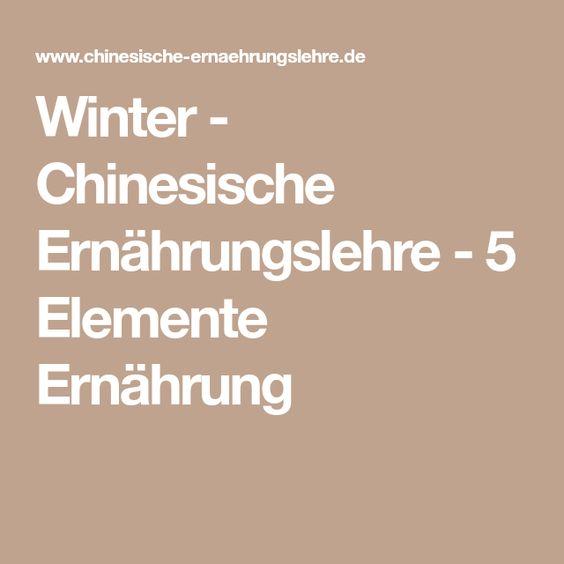 Winter Chinesische Ernahrungslehre 5 Elemente Ernahrung Ernahrungslehre Ernahrung Traditionelle Chinesische Medizin