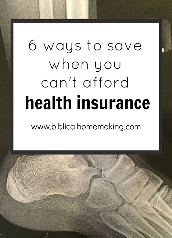 6 Ways To Save Money When You Can T Afford Health Insurance Health Insurance Ways To Save Money Ways To Save