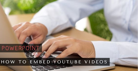 How to Embed A YouTube Videos in PowerPoint Presentations