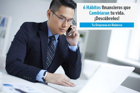 Desarrollar hábitos financieros cambiará tu vida y en este artículo conocerás algunos que podrás aplicar a nivel personal y empresarial