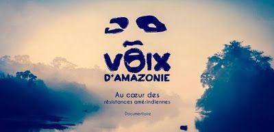 Voix d'Amazonie: PROJECTIONS 17/05/2016 - AUBENAS, 20H