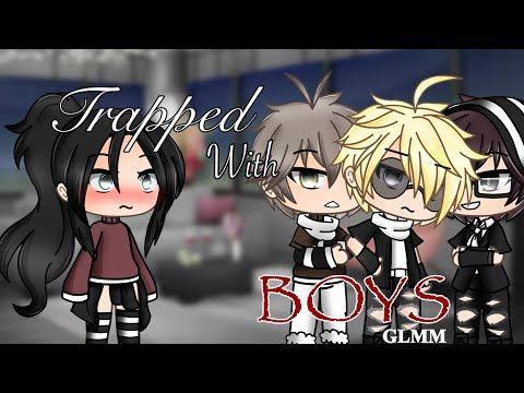 Trapped With Boys Gacha Life Glmm Youtube Heaven Is Real Boys Singing Videos