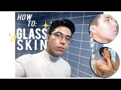 How To Get Glass Skin Korean Skincare Routine Youtube Men Skin Care Routine Glass Skin Korean Skincare Routine