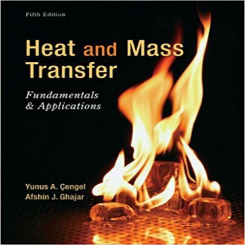 Solution Manual For Heat And Mass Transfer Fundamentals And Applications 5th Edition By Cenge Mcgraw Hill Education Mechanical Engineering Application Download