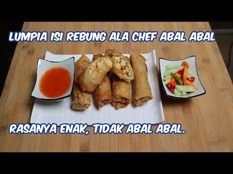 Lumpia Isi Rebung Ala Chef Terabal Abal Sedunia Youtube Makanan