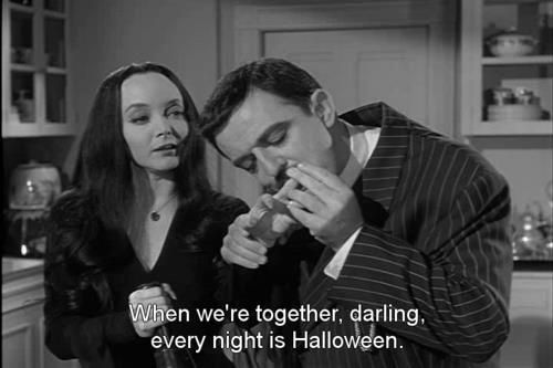 The Addams Family - Morticia and Gomez, when we're together, every night is Halloween