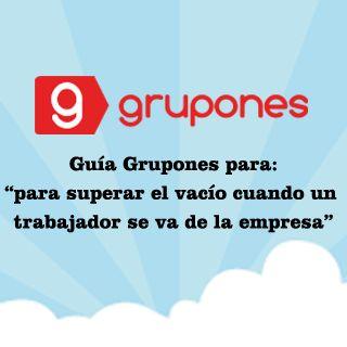 Guia Grupones para para superar el vacío cuando un trabajador se va de la empresa - http://blog.grupones.com.bo/2014/12/guia-grupones-para-superar-el-vacio-cuando-un-trabajador-se-va-de-la-empresa/