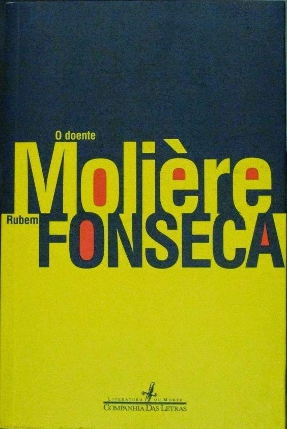 Dose Literária: O doente Molière, de Rubem Fonseca