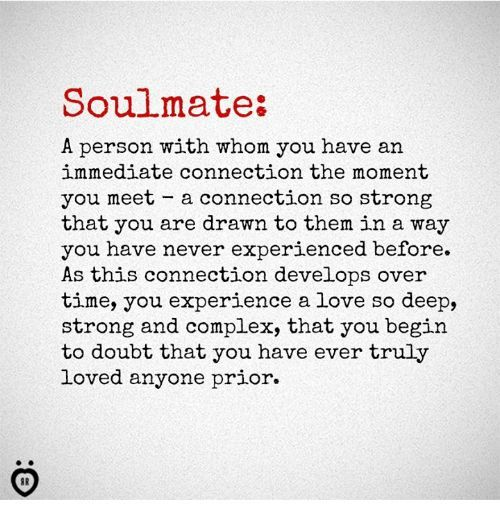 Complex Love And Time Soulmate A Person With Whom You Have An Immediate Connection The Soulmate Love Quotes Unconditional Love Quotes Connection Quotes