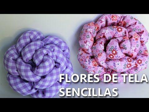 Cómo Hacer Flores De Tela Fácil Y Rápidas Día De Las Madres Youtube Flores De Tela Faciles Hacer Flores De Tela Flores De Tela