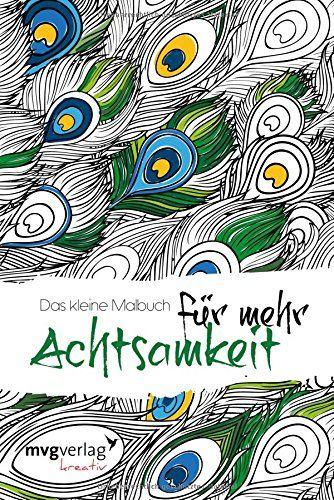 Das kleine Malbuch für mehr Achtsamkeit mvgk mvg kreativ: Amazon.de: Bücher