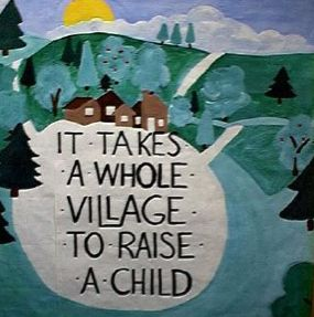 It takes a whole village to raise a child - what not to say to a working mother: